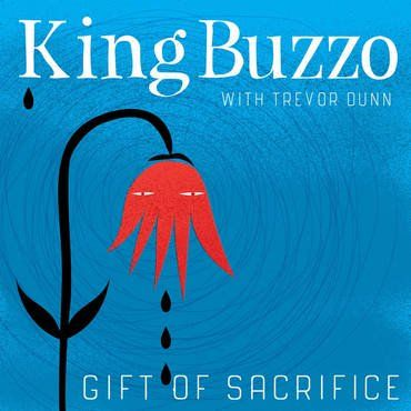 King Buzzo & Trevor Dunn<br>Gift of Sacrifice