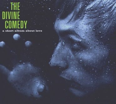 The Divine Comedy<br>A Short Album About Love