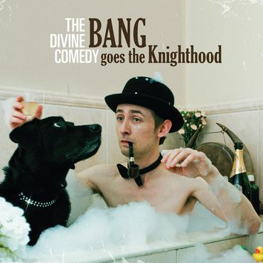 The Divine Comedy<br>Bang Goes The Knighthood