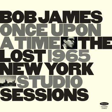 Bob James<br>Once Upon A Time: The Lost 1965 New York Studio Sessions (RSD 2020)