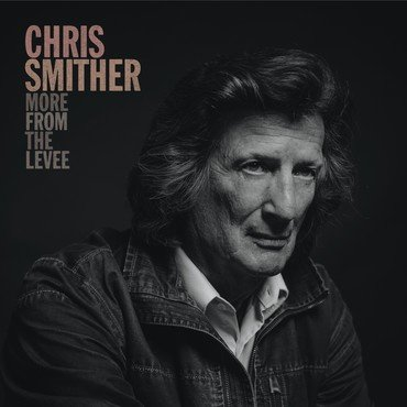 Chris Smither<br>More From The Levee (RSD 2020)