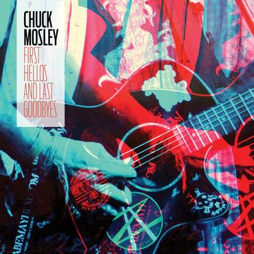 Chuck Mosley<br>First Hellos And Last Goodbyes (RSD 2020)