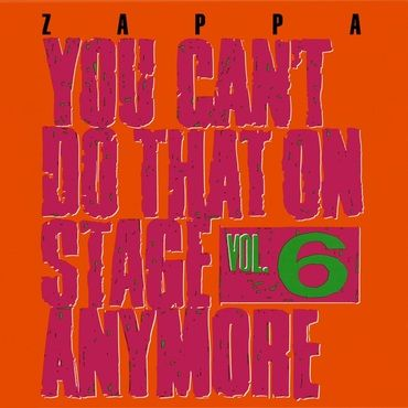 Frank Zappa<br>You Can't Do That On Stage Anymore (RSD 2020)