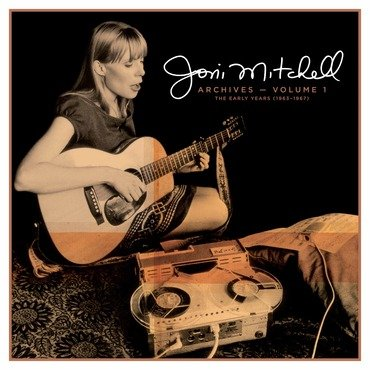 Joni Mitchell<br>Archives - Vol 1: The Early Years
