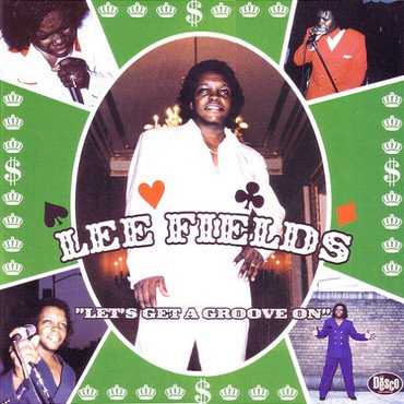 Lee Fields<br>Let's Get A Groove On (RSD 2020)