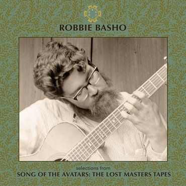 Robbie Basho<br>Selection From The Songs Of Avatars (RSD 2020)