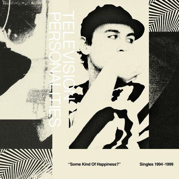 Television Personalities<br>Some Kind Of Happiness? Singles 1994-1999 (RSD 2020)