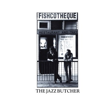 The Jazz Butcher<br>Fishcotheque (RSD 2020)